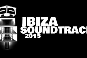 Ibiza Soundtrack: 2015 season