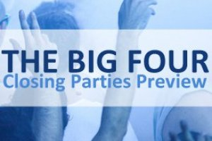 'The Big Four' Closing Parties Preview