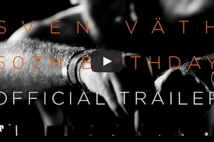 Video: Sven Väth 50th Birthday trailer