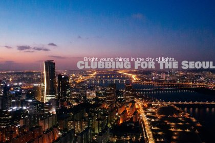 Clubbing for the Seoul
