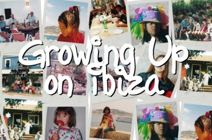 Growing up on Ibiza