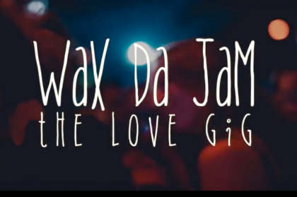 Video: Wax da Jam: The Love Gig