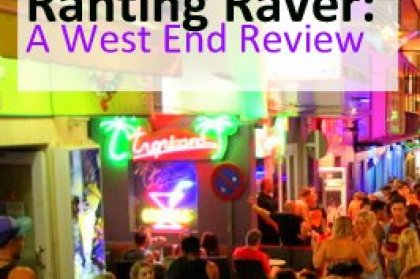 Ranting Raver: A West End Review