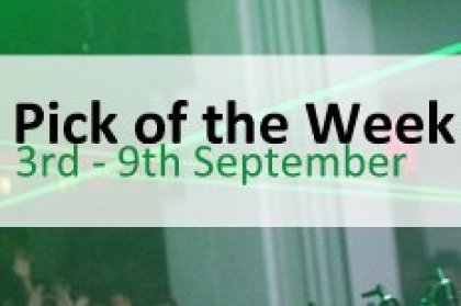 Pick of the Week: 3rd - 9th September