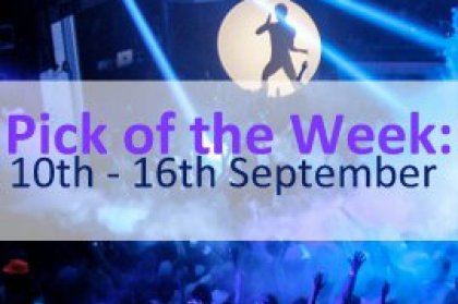 Pick of the Week: 10th - 16th September