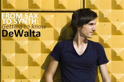 From Sax to Synth: Getting to know DeWalta