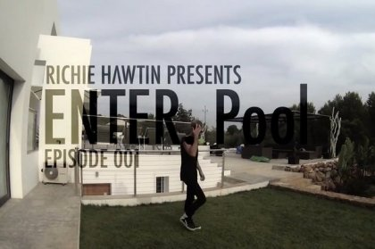 Richie Hawtin presents ENTER.Pool Season 2 - Episode 001