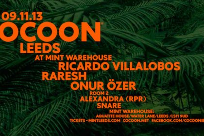 Cocoon Leeds, 9th November