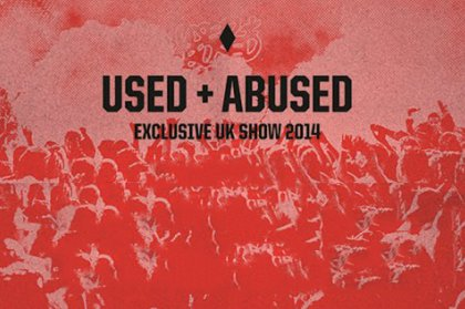 Used + Abused In London: Easter 2014, Lineup Announced