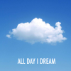 All Day I Dream