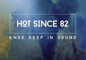Album of the Week: Hot Since 82 'Knee Deep In Sound'